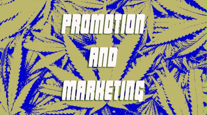Cannabis Promotion and Marketing 2018